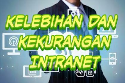 ✓ Kelebihan dan Kekurangan Intranet (Internal Network)