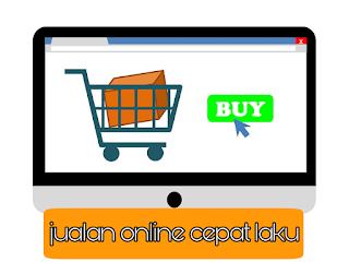 Supaya Jualan Online Cepat Laku