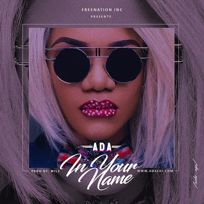 Music: In Your Name – Ada