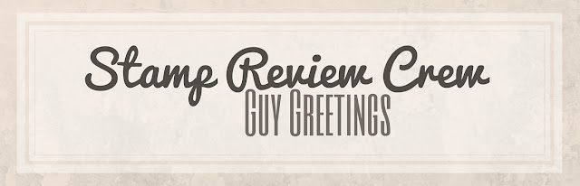 http://stampreviewcrew.blogspot.com/2016/05/stamp-review-crew-guy-greetings-edition.html
