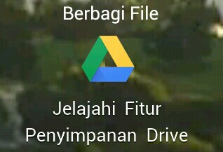 Cara menyimpan dan berbagi file google drive