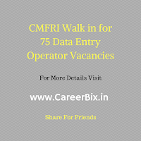 CMFRI Walk in for 75 Data Entry Operator Vacancies