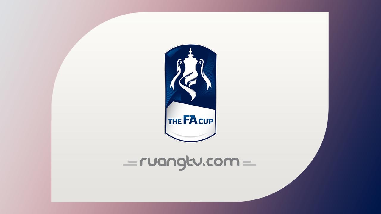 Nonton Live Streaming FA Cup | Jadwal Piala FA Musim 2019 di TV Online Bola Malam Ini