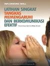 Download eBook Latihan Singkat Tangkas Mempengaruhi dan Berkomunikasi Efektif - Flora Elsa Dent & Mike Brent