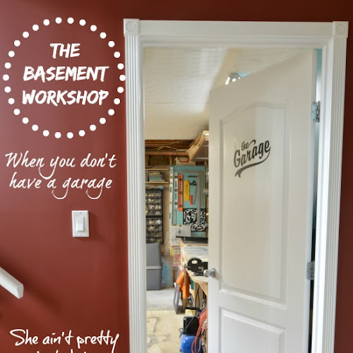 A Basement Workshop Tour - she ain't pretty but she's functional!
