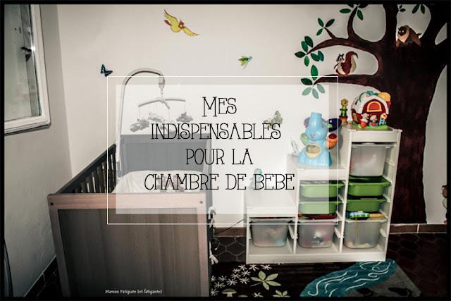 mes indispensables pour b b dans la chambre maman fatigu e et fatigante. Black Bedroom Furniture Sets. Home Design Ideas