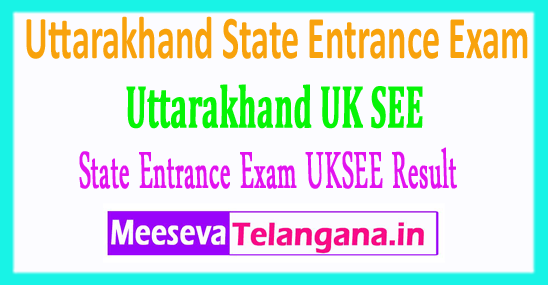 Uttarakhand State Entrance Exam UKSEE Result 2018