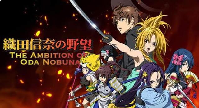 Oda Nobuna no Yabou Daftar Anime Isekai Terbaik ( Tokoh Utama Masuk Dunia Lain )