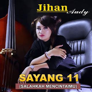 Jihan Audy  - Sayang 11 (Salahkah Mencintaimu)