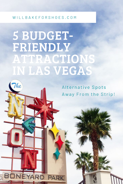 5 Budget-Friendly Las Vegas Attractions Away from the Strip | Travel Guide | Will Bake for Shoes