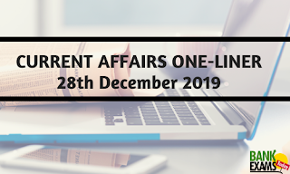 Current Affairs One-Liner: 28th December 2019