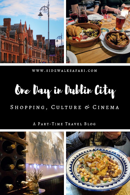 One Day in Dublin City Itinerary: Shopping, Culture, and Cinema