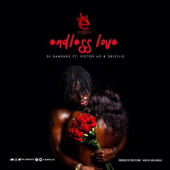 [Music] DJ Rampage ft. Victor AD, Drizilik – Endless Love
