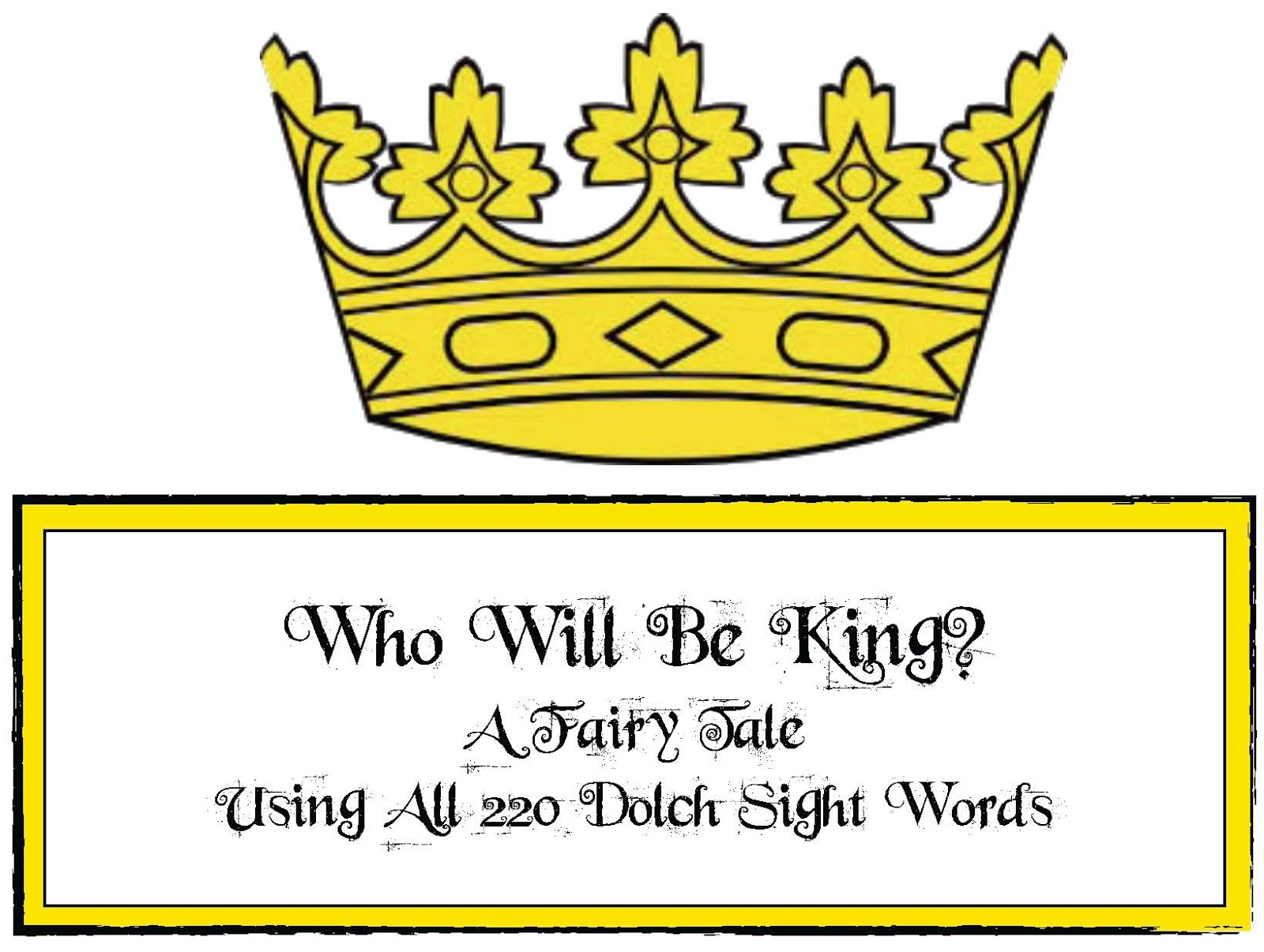 Who Will Be King? Dolch-Word Fairy Tale - Classroom Freebies