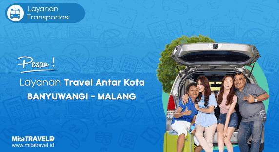 Cek Jadwal, Harga dan Pesan Tiket Travel Banyuwangi Malang Murah di MitaTRAVEL