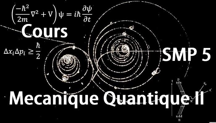 Cours de Mécanique Quantique II SMP Semestre S5 PDF