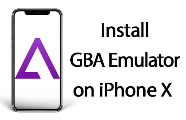 How to Install GBA Emulator on iPhone X/XS MAX/XR/XS
