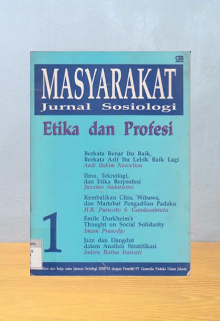 MASYARAKAT JURNAL SOSIOLOGI: ETIKA & PROFESI