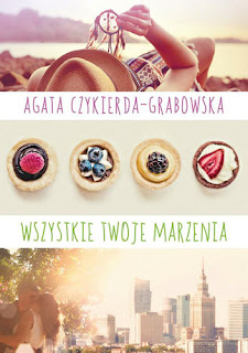 Wszystkie twoje marzenia - Agata Czykierda-Grabowska