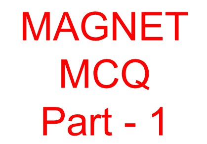 Magnet objective question -1