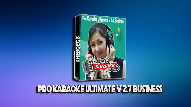 Pro Karaoke Ultimate V 2.7 Business - Update 2018 100% Free