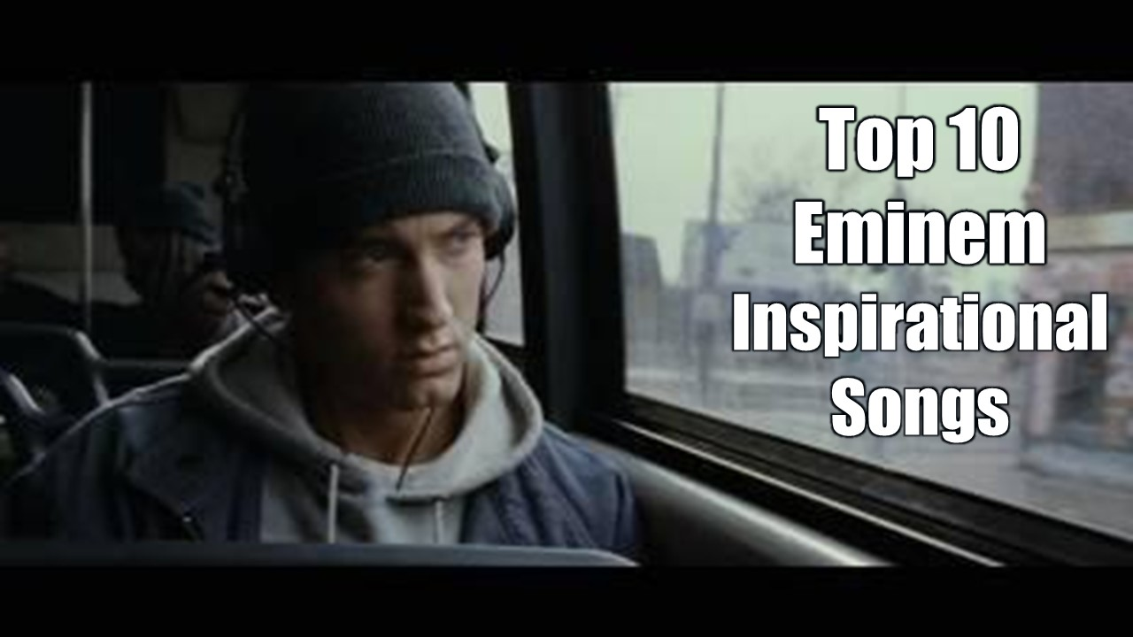 10 Eminem Inspirational Songs To Keep You Motivated