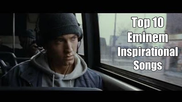 Top 10 Eminem Inspirational songs for Motivation
