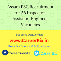 Assam PSC Recruitment for 56 Inspector, Assistant Engineer Vacancies