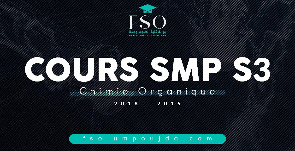 "SMP S3 : Cours ""Chimie Organique"" 2018/2019"