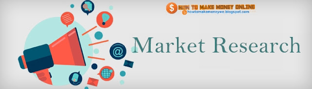 Research the market and Your target customers