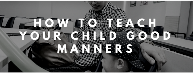 teach your child good manners