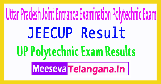 Uttar Pradesh Joint Entrance Examination Polytechnic Exam Results JEECUP 2017