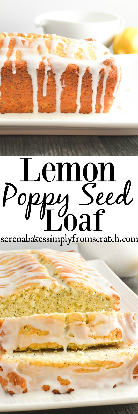 Lemon Poppy Seed Loaf has a divine crumb with plenty of lemon flavor! Perfect for breakfast, brunch, dessert, Easter, or Mothers Day! serenabakessimplyfromscratch.com
