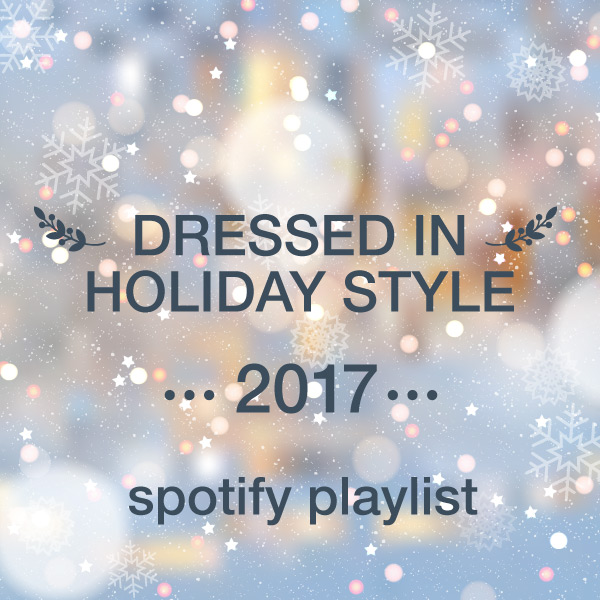 Dressed In Holiday Style 2017 Holiday Playlist