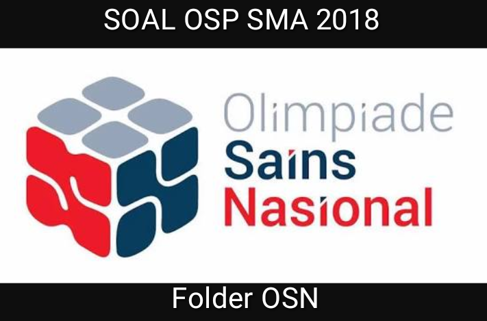 Olimpiade Sains Nasional Tingkat Provinsi tahu  Arsip OSN:  Download Soal OSP Matematika SMA 2018