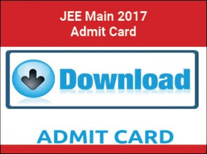 Download Jee Mains Admit Card 2017