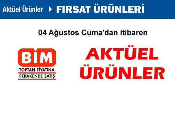 Bim, Bim Aktüel Ürünler, bim 4 Ağustos aktüel ürünler,güncel kampanyalar, uygun fiyatlı ürünler