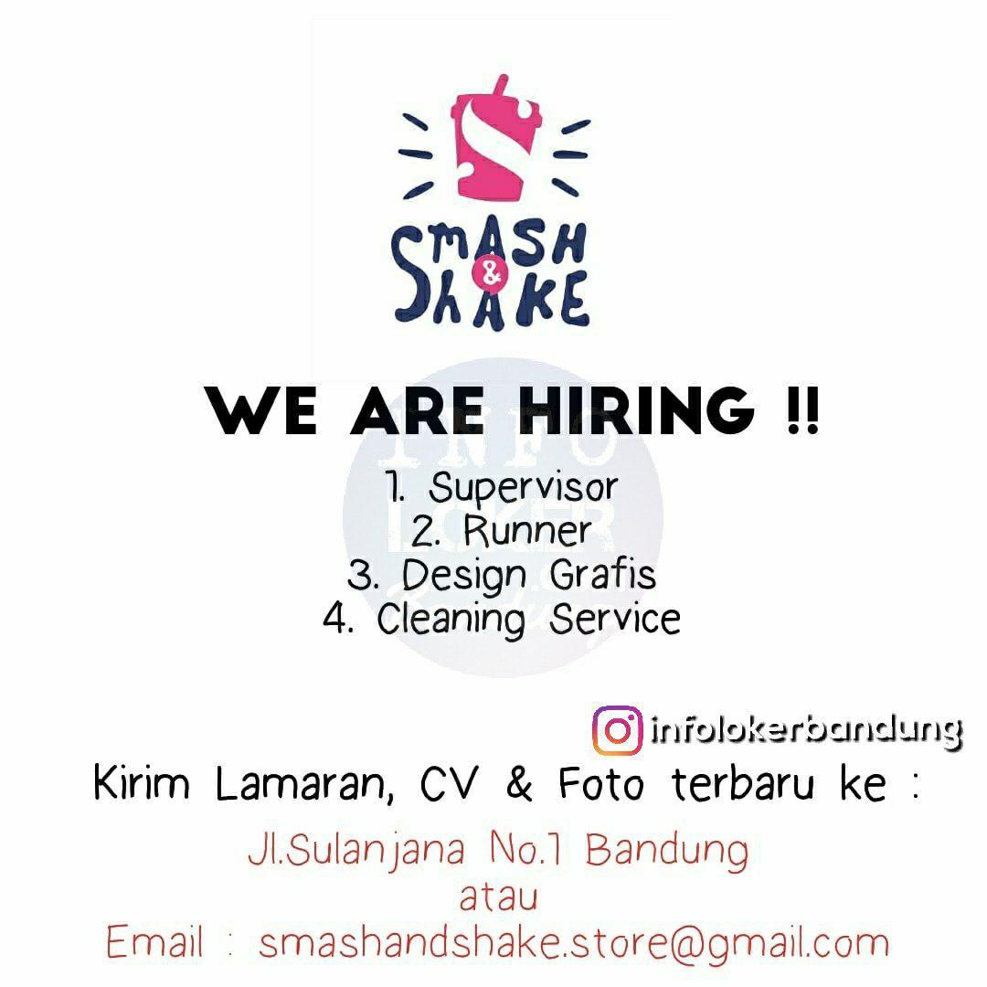Lowongan Kerja Smash & Shake Bandung Juli 2018