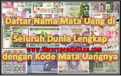 Daftar Nama Mata Uang di Seluruh Dunia Lengkap dengan Kode Mata Uangnya