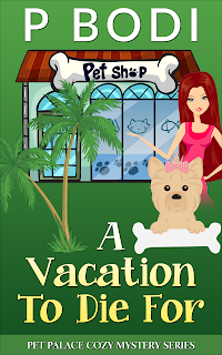 A Vacation to Die For Pet Palace Cozy Mystery Series Book 6