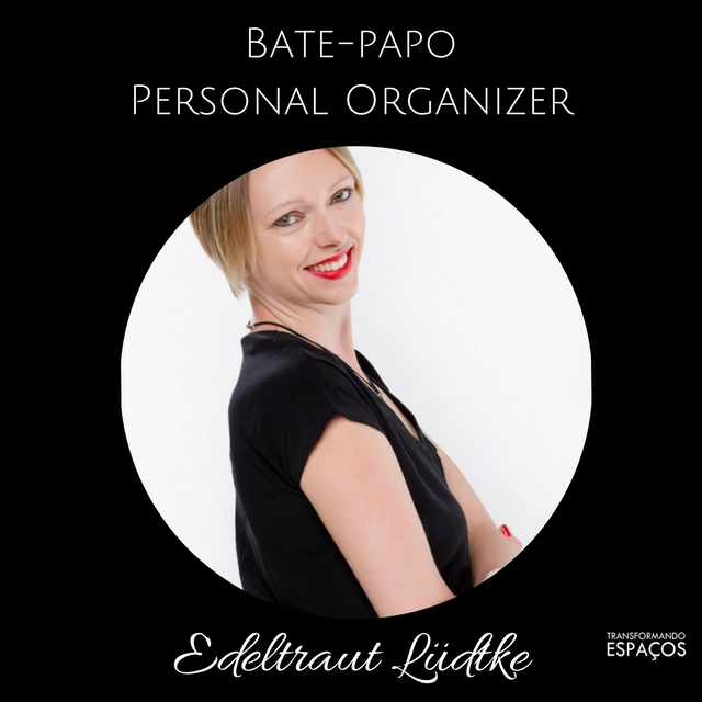 Bate-papo com a Personal Organizer Edeltraut Lüdtke