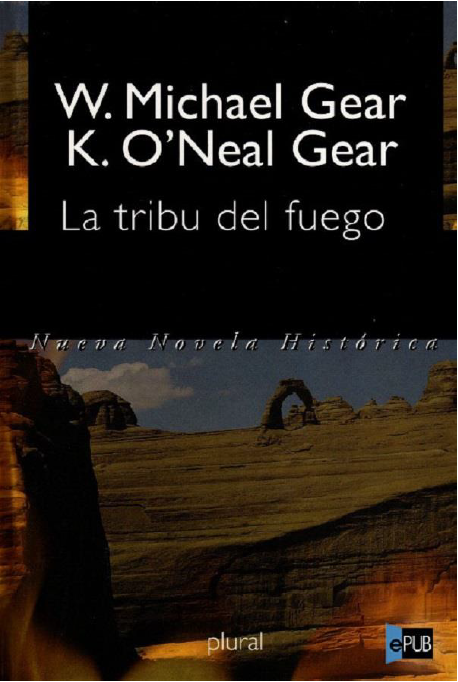 La Tribu del Fuego, W. Michael Gear & Kathleen O'Neal Gear