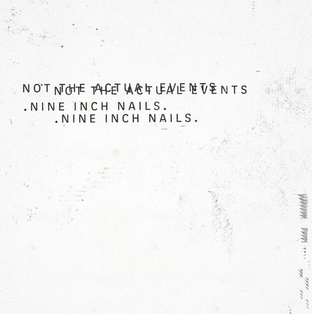 Walkman Alienado: Nine Inch Nails - Not the Actual Events - 2016