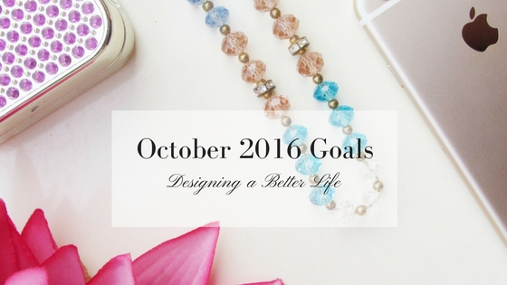 My Goals for October 2016