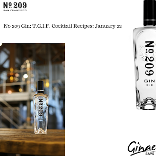 No 209 Gin: T.G.I.F. Cocktail Recipes: January 22
