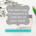 Writing Wednesdays: The best ways to respond to criticism of your novel