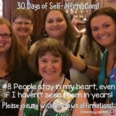 "30 Days of Self-Affirmations: Day 8: People stay in my heart, even if I haven't seen them in years! For 30 days, I will be celebrating my own ""new year"" with self-affirmations. Won't you join me?"