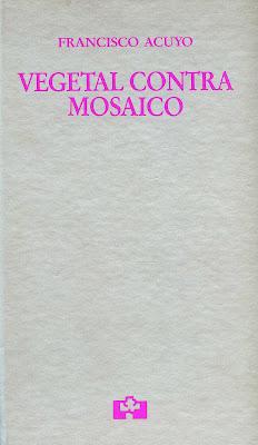 Del laberinto poético: Vegetal contra mosaico1 , Francisco Acuyo
