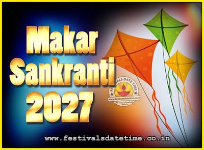 2027 Makar Sankranti Puja Date & Time, 2027 Makar Sankranti Calendar