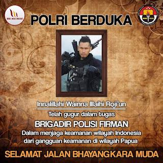 Telah Meninggal Brigadir Polisi Firman Di Wilayah Konflik Papua